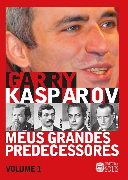 Meus Grandes Predecessores - Volume 1 - Garry Kasparov