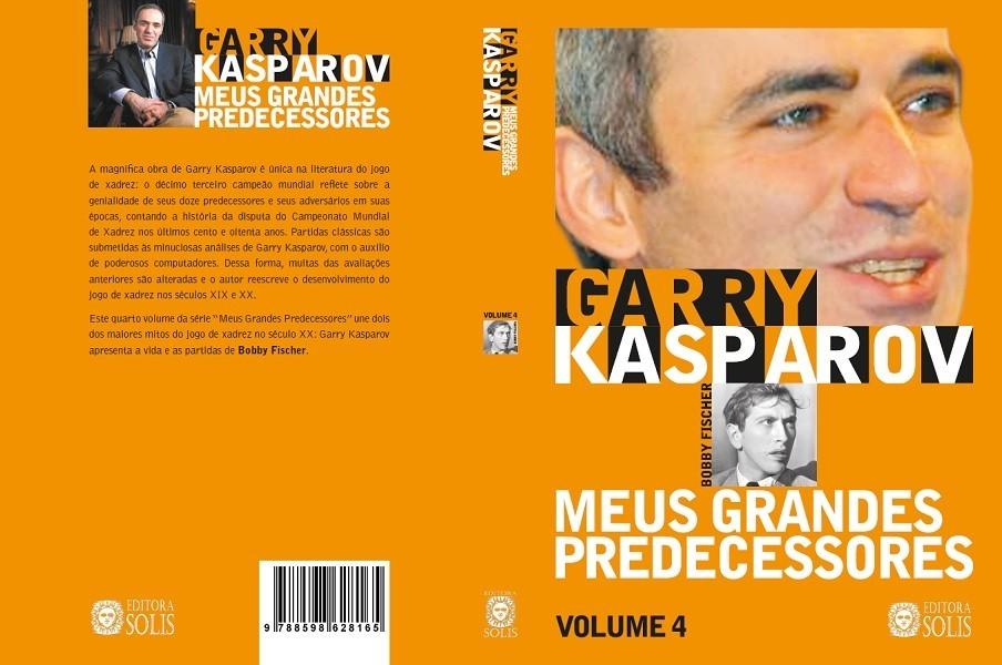 Meus Grandes Predecessores - Volume 4 - Garry Kasparov