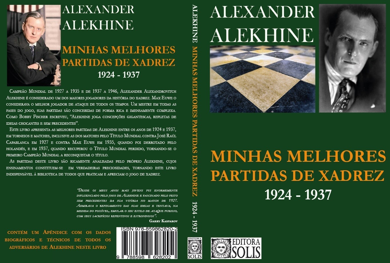 As Minhas Melhores Partidas - Alexander Alekhine - Volume 2