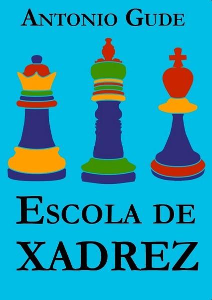 Escola de Xadrez - António Gude