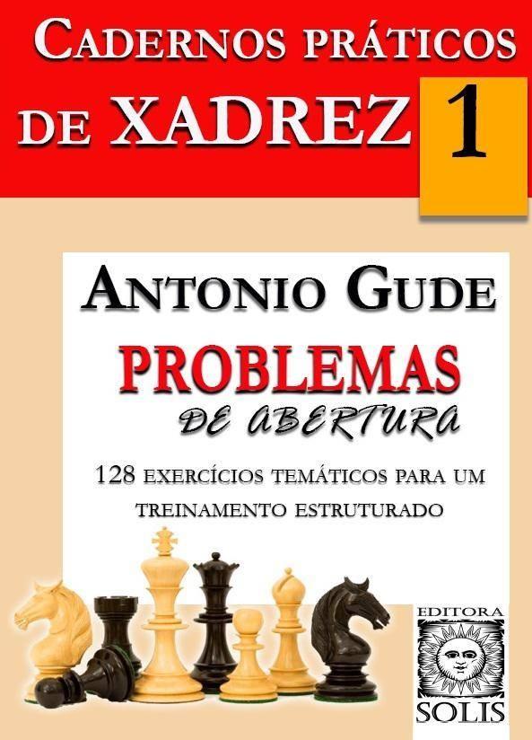 Colecção Cadernos Práticos de Xadrez por António Gude